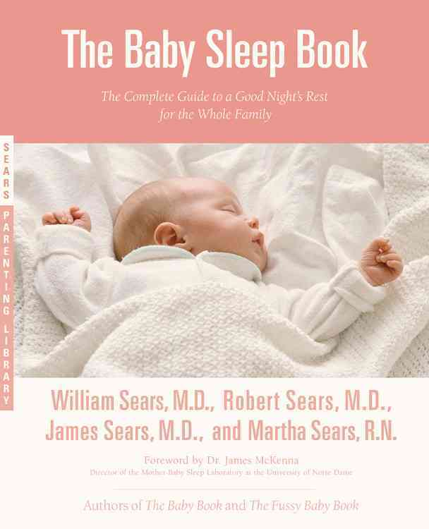 The Baby Sleep Book By Sears, William (EDT)/ Sears, Robert/ Sears, James/ Sears, Martha/ McKenna, James A., Ph.D. (FRW)